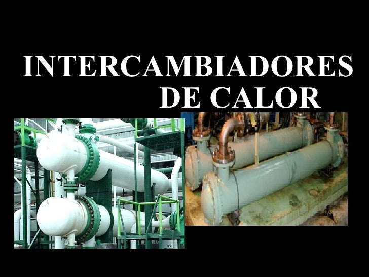 INTERCAMBIADORES DE CALORINTERCAMBIADORES       DE CALOR