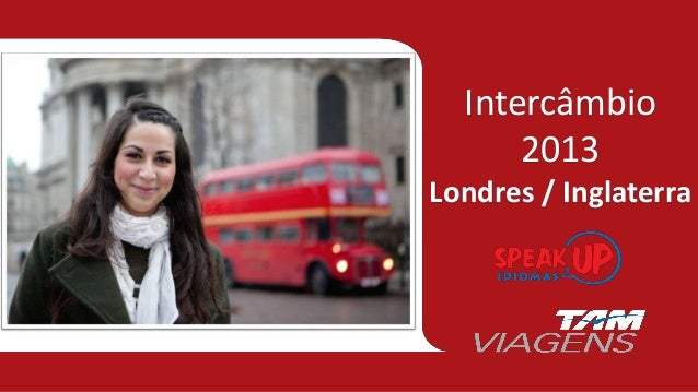 Grupo de Intercâmbio 2013 - Speak Up Idiomas - Inglaterra (Londres)