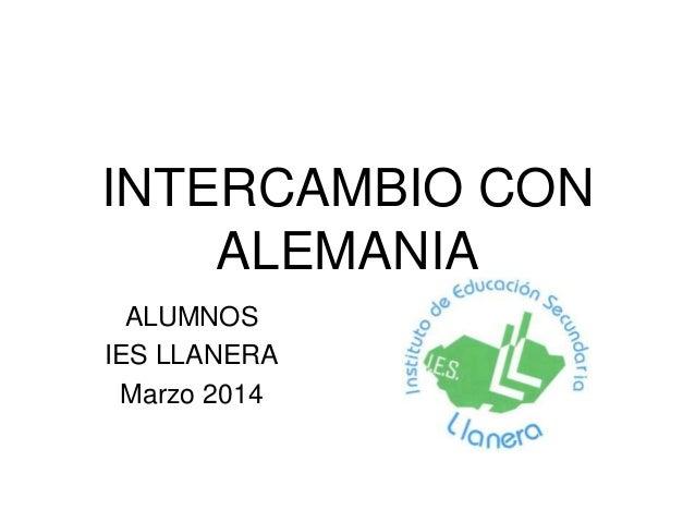 INTERCAMBIO CON ALEMANIA ALUMNOS IES LLANERA Marzo 2014