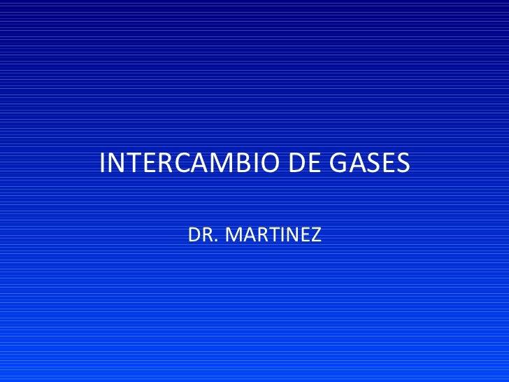 INTERCAMBIO DE GASES DR. MARTINEZ