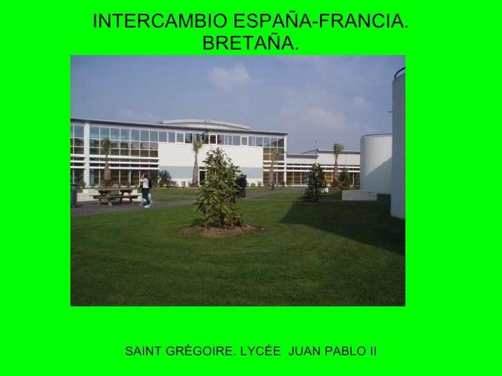 INTERCAMBIO ESPAÑA-FRANCIA. BRETAÑA. SAINT GRÈGOIRE. LYCÉE  JUAN PABLO II