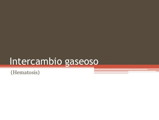 Intercambio gaseoso(Hematosis)