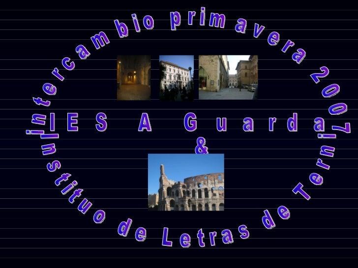 intercambio primavera 2007  IES A Guarda &  Instituo de Letras de Terni