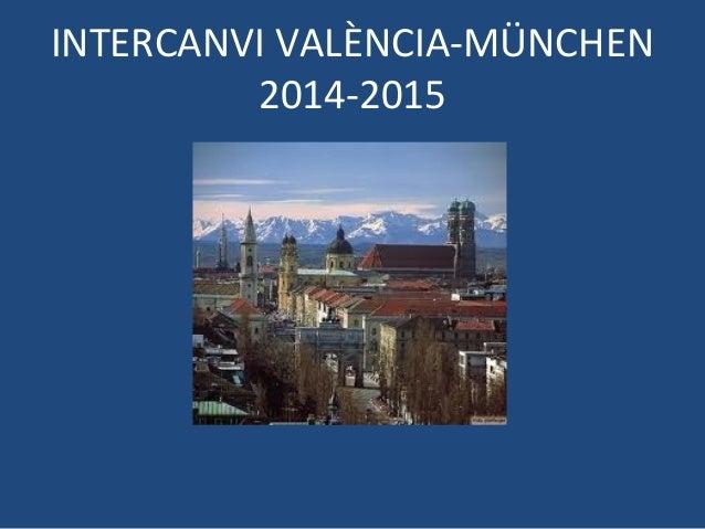 INTERCANVI VALÈNCIA-MÜNCHEN 2014-2015