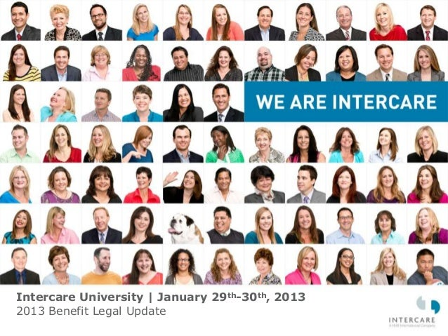 Intercare University | January 29th-30th, 20132013 Benefit Legal Update