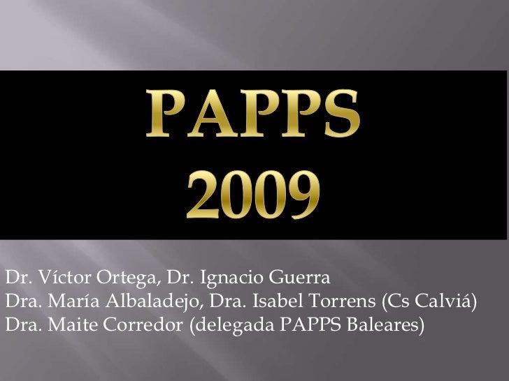 Dr. Víctor Ortega, Dr. Ignacio GuerraDra. María Albaladejo, Dra. Isabel Torrens (Cs Calviá)Dra. Maite Corredor (delegada P...