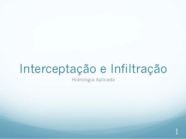 Interceptação e Infiltração Hidrologia Aplicada 1
