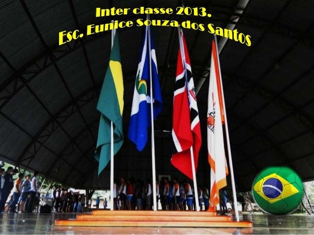 Jogos Escolares. Interclasse da Escola Eunice Souza 2013