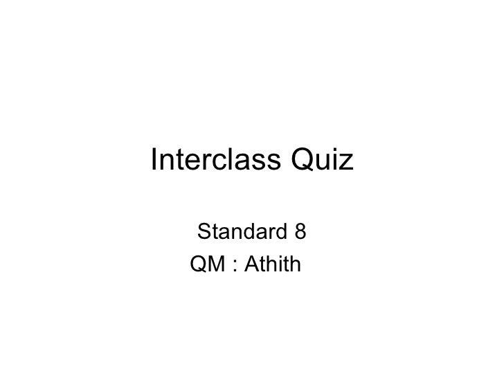 Interclass Quiz Standard 8 QM : Athith