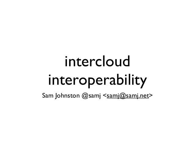 Intercloud interoperability