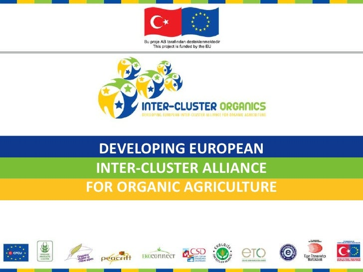 DEVELOPING EUROPEAN<br />INTER-CLUSTER ALLIANCE<br />FOR ORGANIC AGRICULTURE<br />