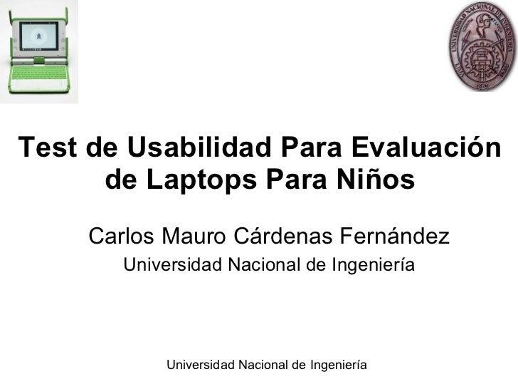 Test de Usabilidad Para Evaluación de Laptops Para Niños Carlos Mauro Cárdenas Fernández Universidad Nacional de Ingeniería