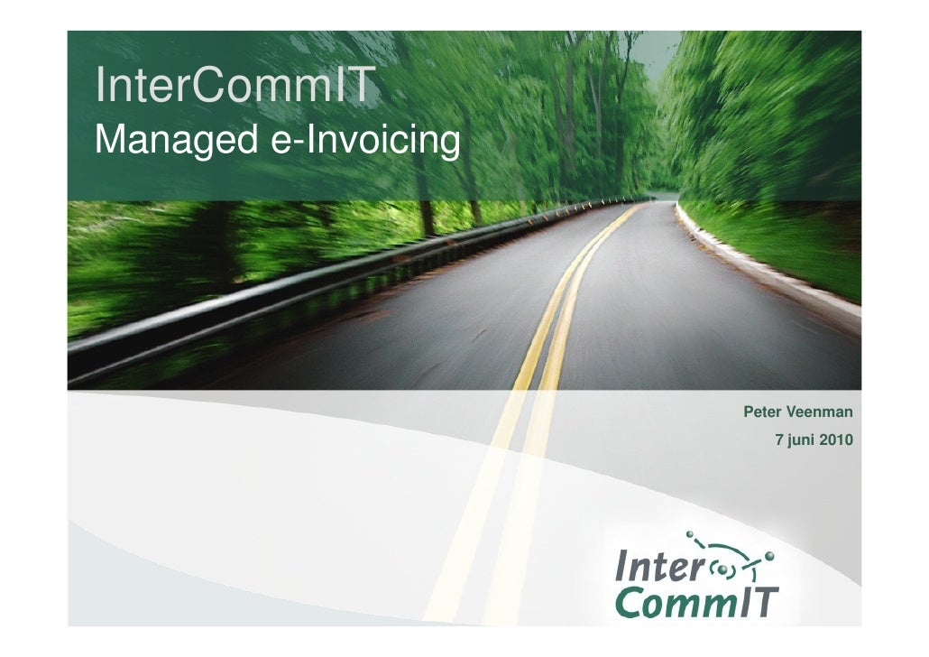 InterCommIT Managed e-Invoicing                           Peter Veenman                          7 juni 2010
