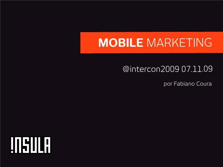 MOBILE MARKETING     @intercon2009 07.11.09              por Fabiano Coura