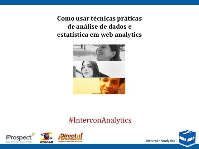 Web Analytics + Estatística - InterCon iMaster 2011