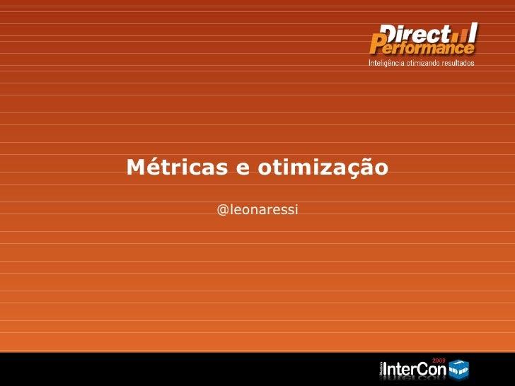 Métricas e otimização @leonaressi