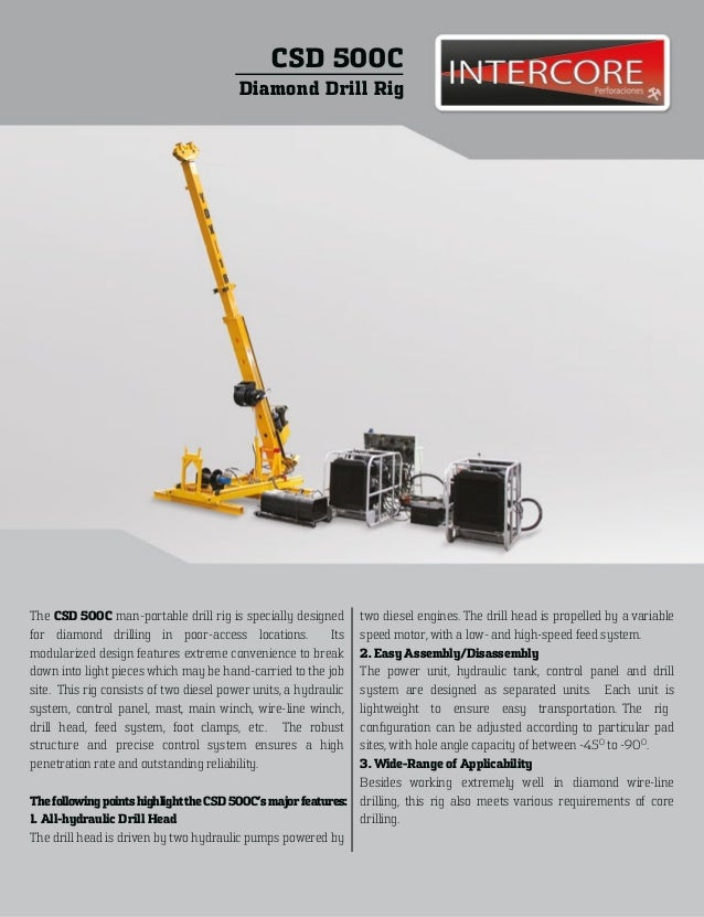 CSD 500C                                         Diamond Drill RigThe CSD 500C man-portable drill rig is specially designe...