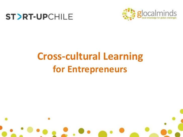 Cross-cultural Learning   for Entrepreneurs