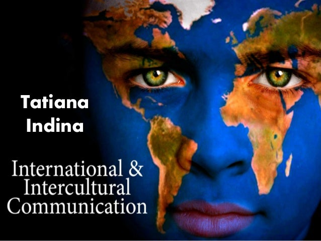 Intercultural Communication Tatiana Indina Russia 2013