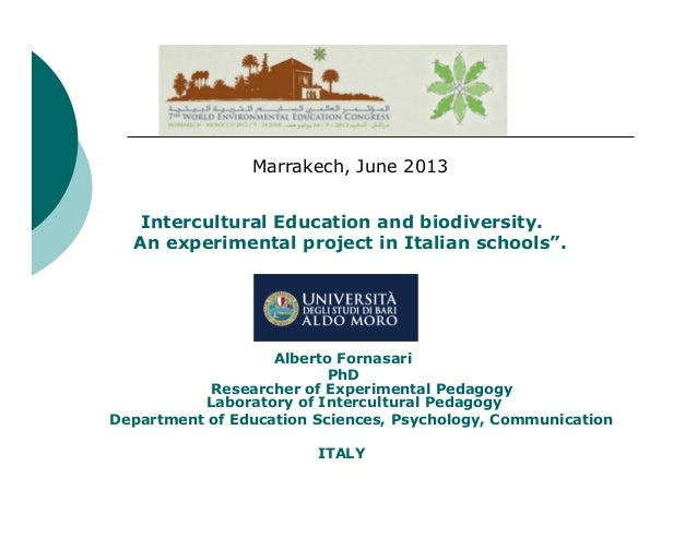 "Marrakech, June 2013 Intercultural Education and biodiversity. An experimental project in Italian schools"".  Alberto Forna..."