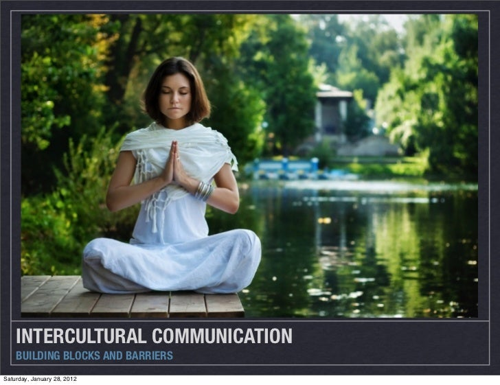 Intercultural Communication: Building Blocks and Barriers