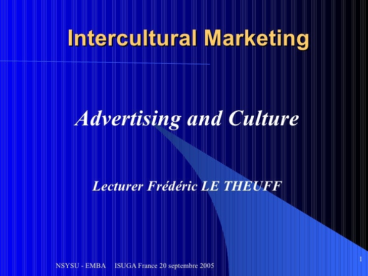 Intercultural Marketing Advertising and Culture Lecturer Frédéric LE THEUFF