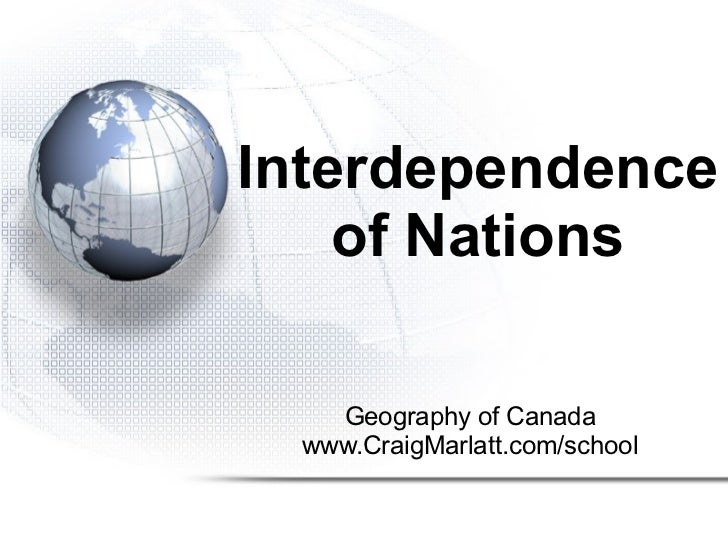 global interdependence essay Global interdependence essay 1640 words   7 pages global interdependence hope for peace is difficult to have and even more difficult to maintain.