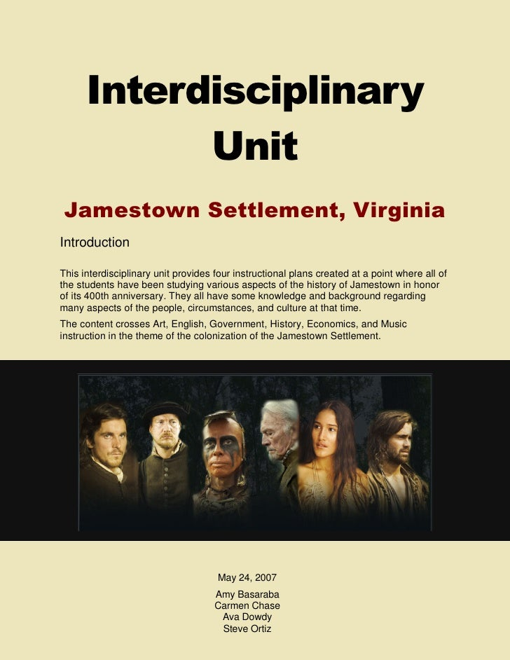 Interdisciplinary             Unit  Jamestown Settlement, Virginia Introduction  This interdisciplinary unit provides four...