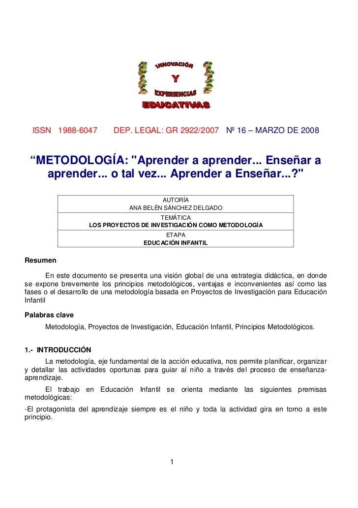 """ISSN 1988-6047           DEP. LEGAL: GR 2922/2007 Nº 16 – MARZO DE 2008 """"METODOLOGÍA: """"Aprender a aprender... Enseñar a   ..."""