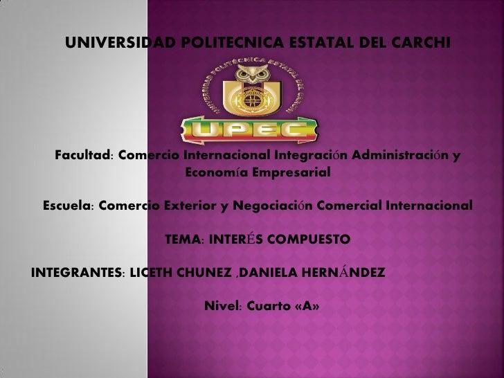 UNIVERSIDAD POLITECNICA ESTATAL DEL CARCHI   Facultad: Comercio Internacional Integración Administración y                ...