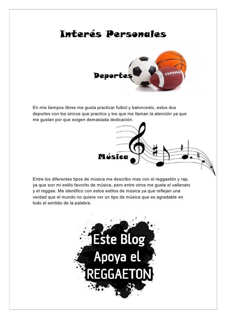 Interés Personales                              DeportesEn mis tiempos libres me gusta practicar futbol y baloncesto, esto...