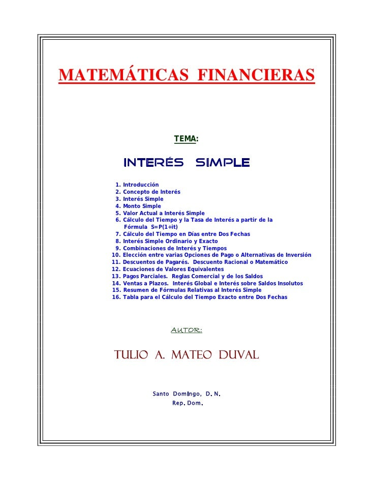 MATEMÁTICAS FINANCIERAS                         TEMA:        INTERÉS SIMPLE     1. Introducción     2. Concepto de Interés...