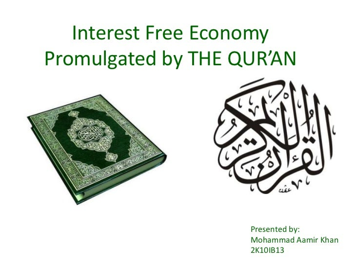 Interest Free Economy Promulgated by THE QUR'AN<br />Presented by:<br />Mohammad Aamir Khan<br />2K10IB13<br />