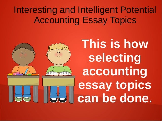 subjects for accounting topics for writing papers