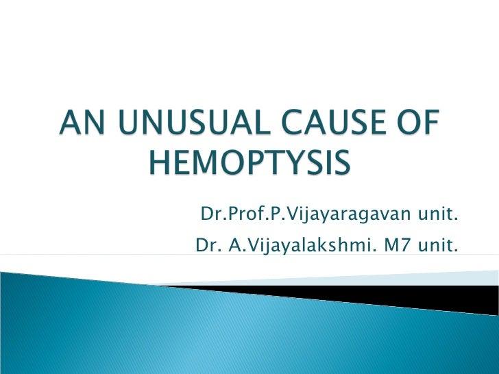 An Interesting Case Of Hemoptysis