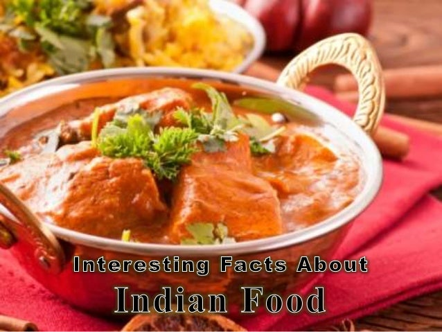Interesting facts about indian food for Amin indian cuisine