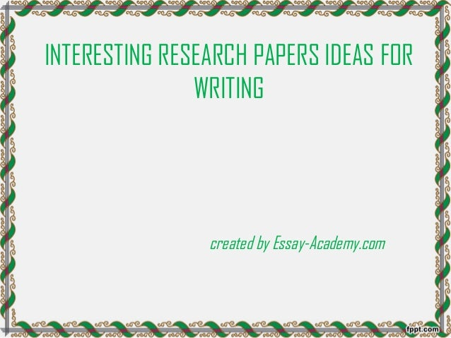 Interesting ideas for a research paper