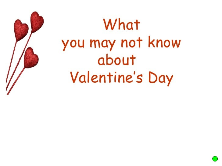 What  you may not know  about  Valentine's Day