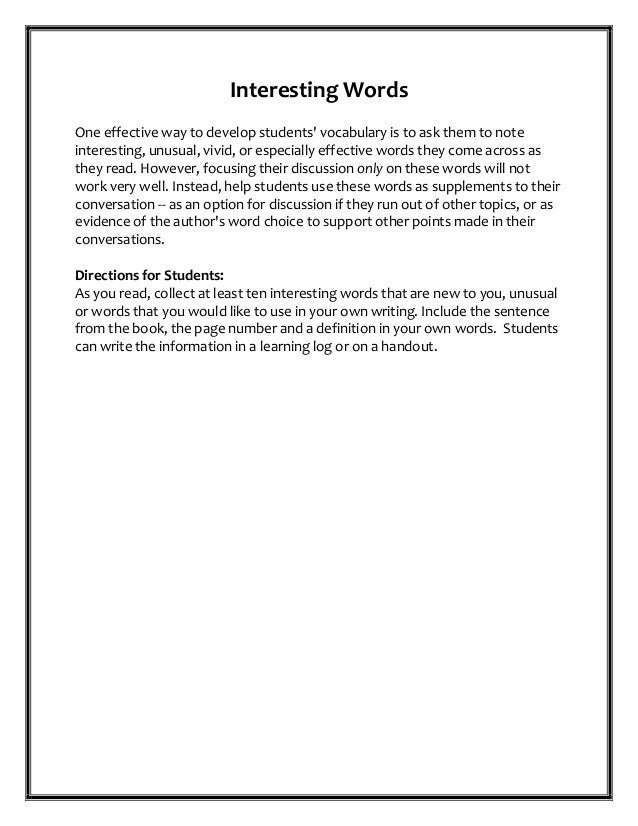Interesting Words One effective way to develop students' vocabulary is to ask them to note interesting, unusual, vivid, or...
