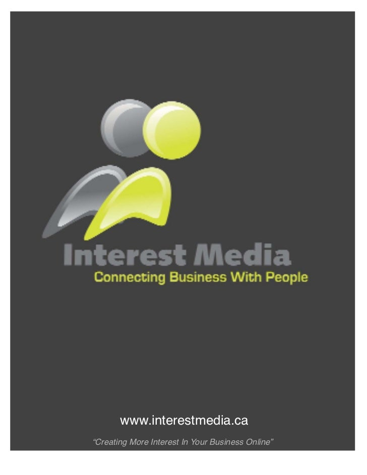 """www.interestmedia.ca""""Creating More Interest In Your Business Online"""""""