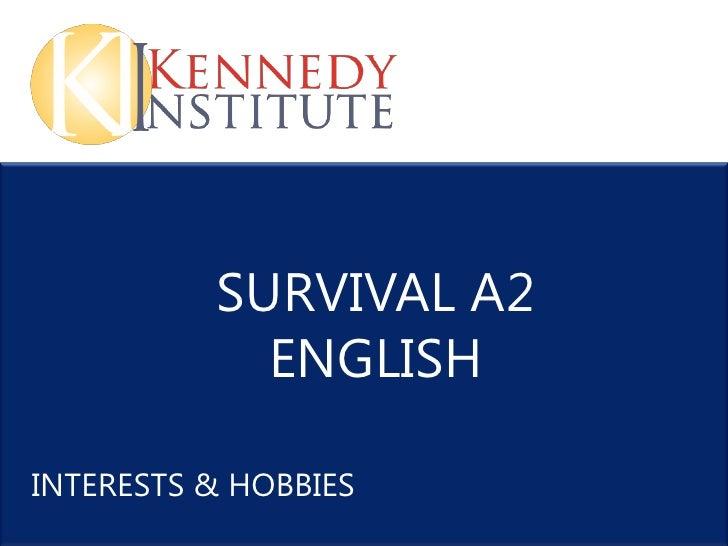 SURVIVAL A2            ENGLISHINTERESTS & HOBBIES