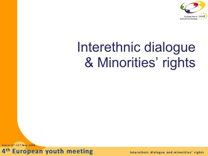 Interethnic dialogue   & Minorities' rights