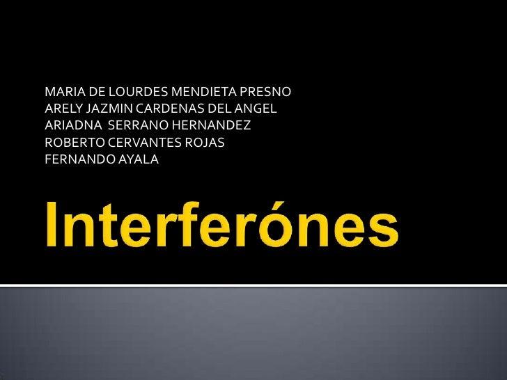 MARIA DE LOURDES MENDIETA PRESNOARELY JAZMIN CARDENAS DEL ANGELARIADNA SERRANO HERNANDEZROBERTO CERVANTES ROJASFERNANDO AY...