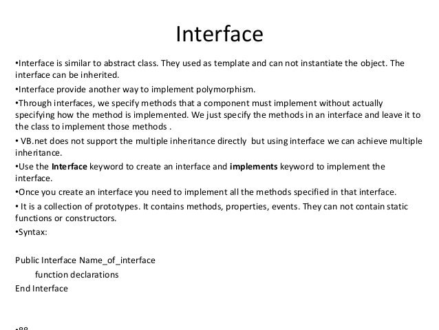 Interface •Interface is similar to abstract class. They used as template and can not instantiate the object. The interface...