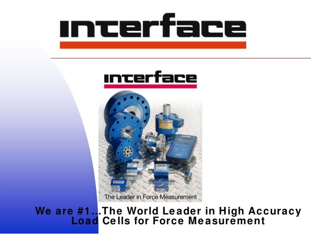 We are #1…The World Leader in High Accuracy Load Cells for Force Measurement