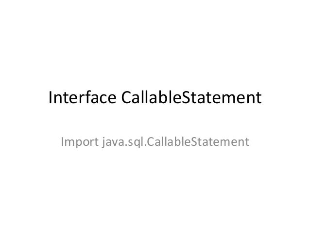 Interface callable statement
