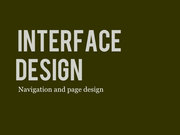 INTERFACE DESIGN Navigation and page design