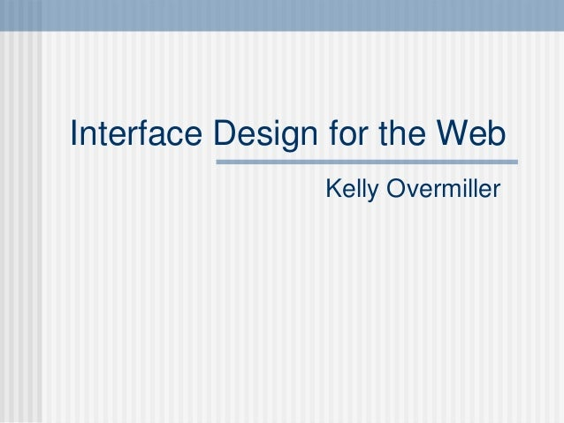 Interface Design for the Web Kelly Overmiller