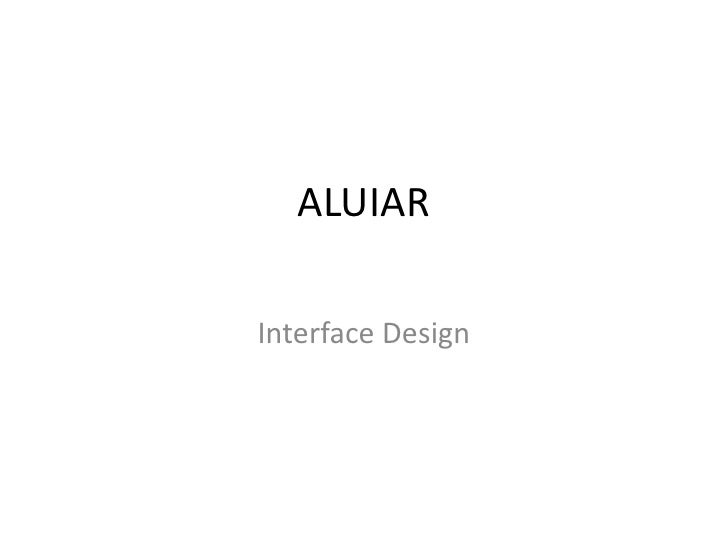 ALUIAR <br />Interface Design<br />