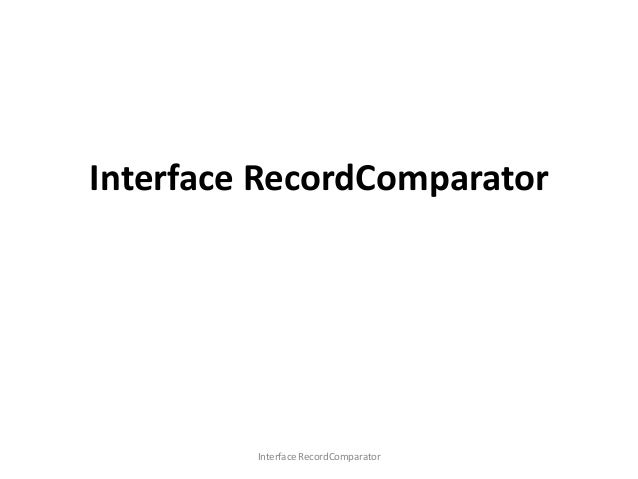 Interface RecordComparator  Interface RecordComparator